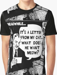 Funny Comic- My Cat. What Does He Want Meow? Graphic T-Shirt