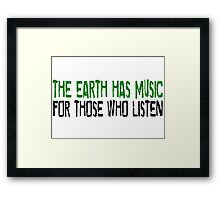 Earth Music Beautiful Inspirational Quotes Nature Hippie Framed Print