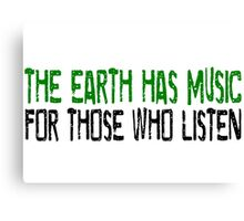 Earth Music Beautiful Inspirational Quotes Nature Hippie Canvas Print
