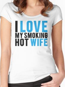 I Love My Smokin Hot Wife Women's Fitted Scoop T-Shirt