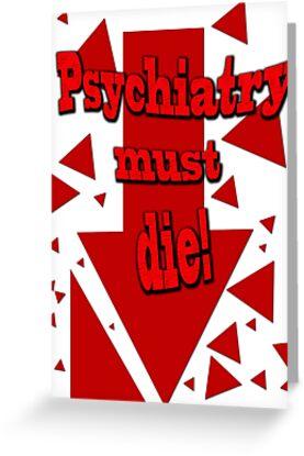 Psychiatry must die! by Initially NO