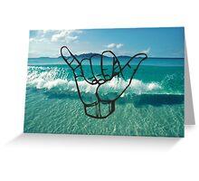Hang Loose Greeting Card