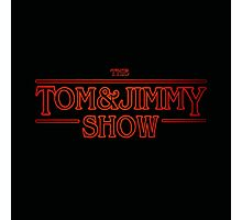 The Tom And Jimmy Show (Stranger Things Design) Photographic Print