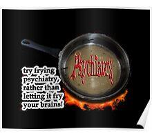 Fry psychiatry! Poster