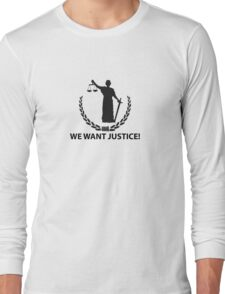 We want justice! Long Sleeve T-Shirt