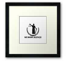 We want justice! Framed Print