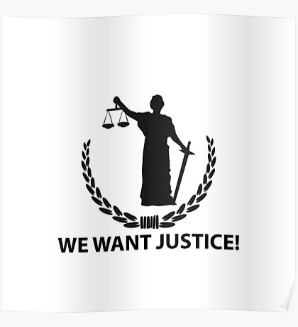 We want justice! Poster