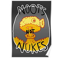 Noots Not Nukes Poster
