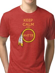 Redskins - Keep Calm and HTTR Tri-blend T-Shirt