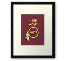Redskins - Keep Calm and HTTR Framed Print