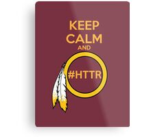 Redskins - Keep Calm and HTTR Metal Print