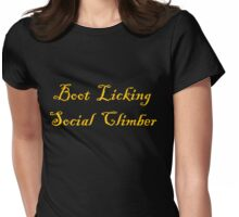 Boot Licking Social Climber Womens Fitted T-Shirt