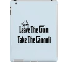 Leave The Gun Take The Cannoli iPad Case iPad Case/Skin