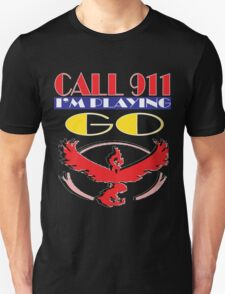 Call 911 I'm playing Pokemon Go Team varlor tshirt Unisex T-Shirt