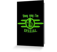 Fallout - They Say I'm Special! Greeting Card