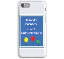 Bear down for Midterms iPhone Case/Skin