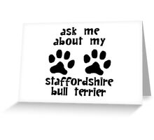 Ask Me About My Staffordshire Bull Terrier Greeting Card