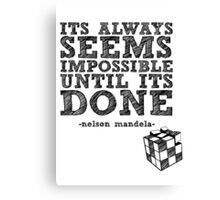 Seems Impossible Canvas Print