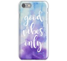 Good Vibes Only Watercolor iPhone Case/Skin