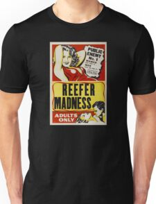 Reefer Madness - Marijuana campaign Unisex T-Shirt
