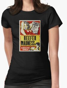 Reefer Madness - Marijuana campaign Womens Fitted T-Shirt
