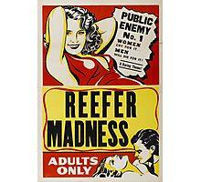Reefer Madness - Marijuana campaign Photographic Print