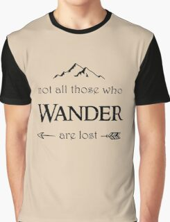 Not All Those Who Wander are Lost Graphic T-Shirt