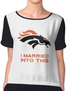 Denver Broncos,T-Shirts,I Married Into This Chiffon Top