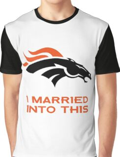Denver Broncos,T-Shirts,I Married Into This Graphic T-Shirt