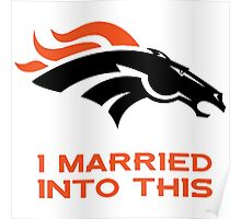 Denver Broncos,T-Shirts,I Married Into This Poster