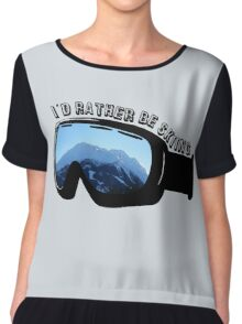 I'd Rather Be Skiing - Goggles Chiffon Top