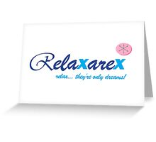 Relaxarex Greeting Card