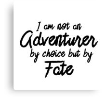 Adventurer By Fate - Text  Canvas Print