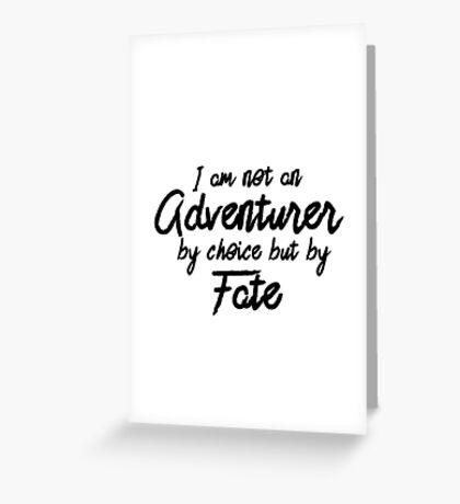 Adventurer By Fate - Text  Greeting Card