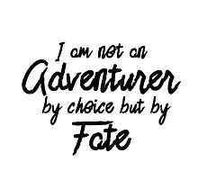 Adventurer By Fate - Text  Photographic Print