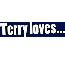 Terry Loves Photographic Print