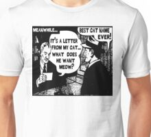 Funny Comic- My Cat. What Does He Want Meow? Unisex T-Shirt