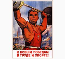 Soviet Propaganda - To New Victories in Work and Sport! Unisex T-Shirt