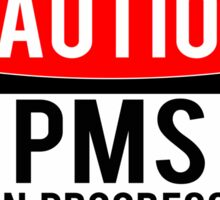 PMS in Progress Sticker