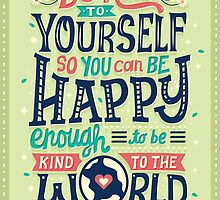 Be kind to yourself by Risa Rodil