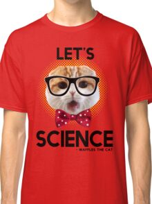 Waffles the Cat - Let's Science Classic T-Shirt