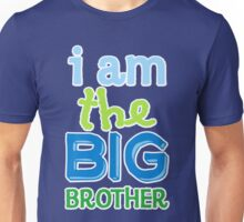I am the BIG brother Unisex T-Shirt