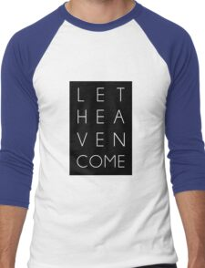 Let Heaven Come  Men's Baseball ¾ T-Shirt