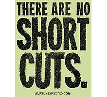 There Are No Short Cuts Black Text Quote T-shirts & Homewares Photographic Print