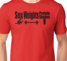Sex, Weights, Protein Shakes Unisex T-Shirt
