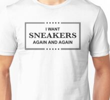 I Want Sneakers Again and Again - Black Unisex T-Shirt