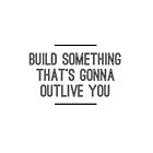 Build Something by DykeisTired