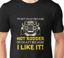 I am Hot Rodder Unisex T-Shirt