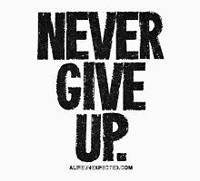 Never Give Up Black Text T-shirts & Homewares Unisex T-Shirt