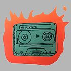 My Mix Tape Is Fire by Sydney Mills